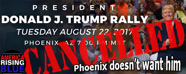 Trump Train Campaign Rally Phoenix AZ CANCELLED - Trump not wanted.