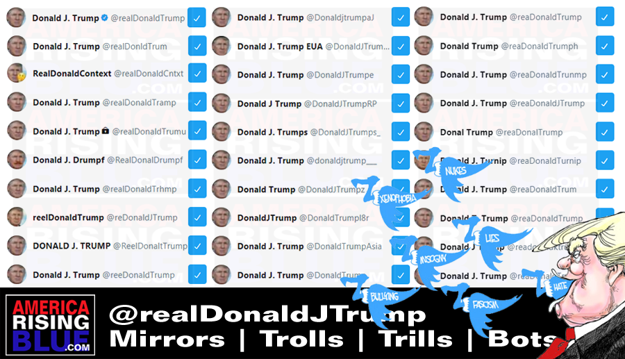 America Rising BLUE - Trump Twitter Mirror, Troll, Trills accounts