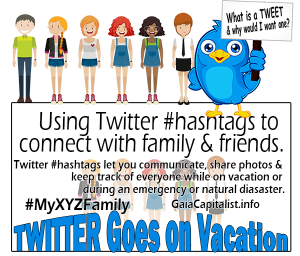 Use Twitter HashTags to connect & communciate with family & friends on vacation.